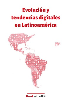 Evolución y tendencias digitales en Latinoamérica