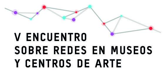 V Encuentro sobre Redes en Museos y Centros de Arte